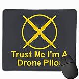 Trust Me I'm A Drone Pilot Gaming Mouse Pad Mouse Mat Pads for Desktops Laptops