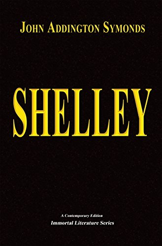 Shelley (Annotated) (Immortal Literature Series)