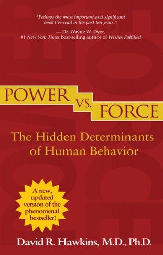 Power vs. Force (Revised Edition): The Hidden Determinants of Human Behavior