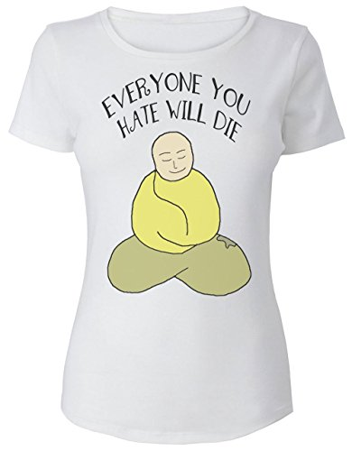 Everyone You Hate Will Die Meditating Monk Women's T-Shirt