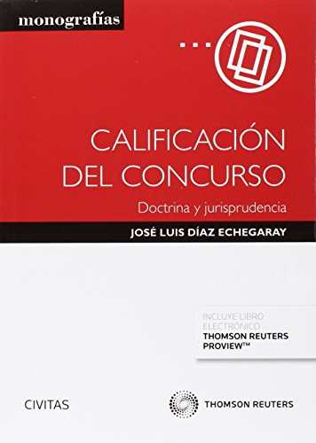 Descargar Libro Calificación Del Concurso. Doctrina Y Jursiprudencia José Luis Díaz Echegaray