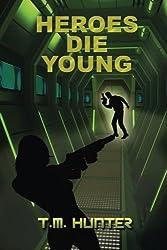 Heroes Die Young (Aston West) (Volume 1)