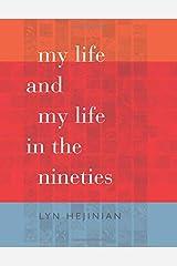 My Life and My Life in the Nineties (Wesleyan Poetry Series) Paperback