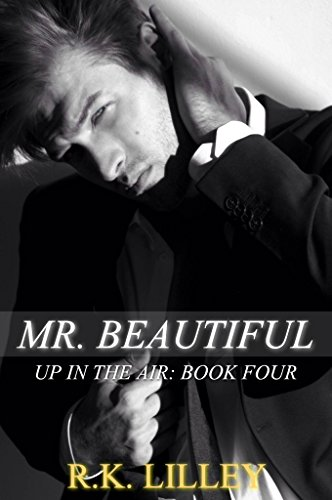 Mr. Beautiful (Up In The Air Book 4) by [Lilley, R.K.]