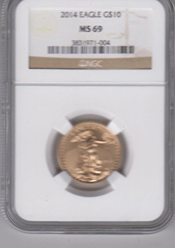 2014 1/4 OZ. $10 American Gold Eagle Coin Certified $10 MS69 NGC