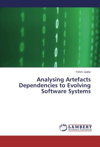 Analysing Artefacts Dependencies to Evolving Software Systems pdf epub