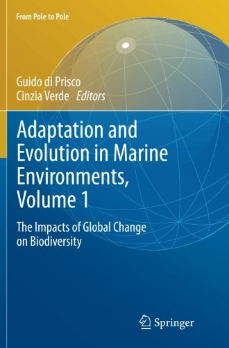 Adaptation and Evolution in Marine Environments, Volume 1: The Impacts of Global Change on Biodiversity (From Pole to Po