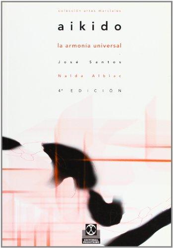 Aikido - La Armonia Universal (Spanish Edition) [Jose Santos Nalda] (Tapa Blanda)
