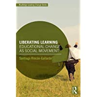 Liberating Learning: Educational Change as Social Movement