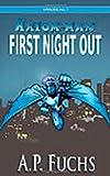 First Night Out [the Axiom-man Saga, Episode No. 0), A. P. Fuchs, 1897217714