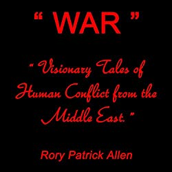 WAR: Visionary Tales of Human Conflict from the Middle East