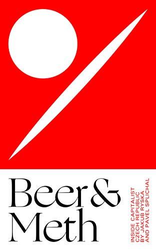 (Beer & Meth: Inside Capitalist Czech Republic)