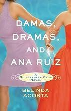 Damas, Dramas, and Ana Ruiz (Quinceañera Club)