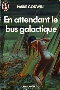 Couverture de En attendant le bus galactique ****