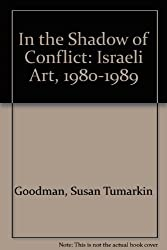 In the Shadow of Conflict: Israeli Art, 1980-1989