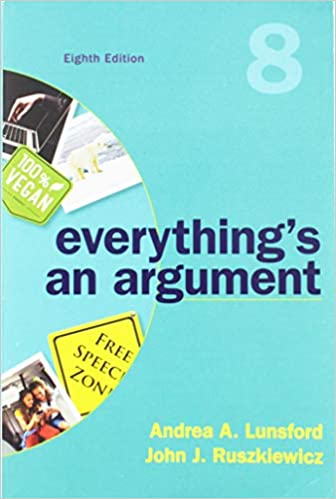 Everything's an Argument: Andrea A  Lunsford, John J  Ruszkiewicz