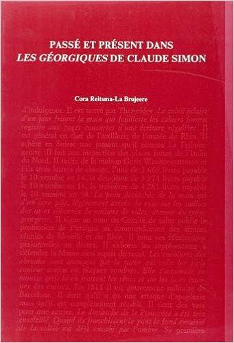 Livres Passé et présent dans Les Géorgiques de Claude Simon: étude intertextuelle et narratologique d'une reconstruction de l'Histoire pdf, epub ebook