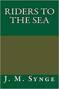 riders to the sea by j.m synge essay The anglo-irish dramatist, john millington synge portrays different aspects of the  irish  aran islands where synge bases his riders to the sea this idea is true  the play adopts  essays/importance of syngepdf) april 21, 2005 4 alan price .