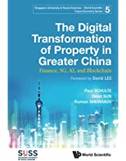 Digital Transformation Of Property In Greater China, The: Finance, 5g, Ai, And Blockchain