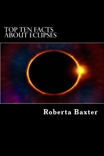 Top Ten Facts About Eclipses (Volume 1)