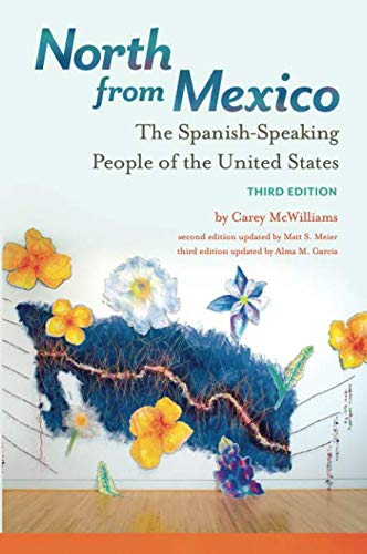 North from Mexico: The Spanish-Speaking People of the United States (Spanish Speaking Immigrants In The United States)