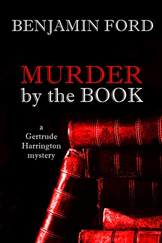Murder by the Book (The Gertrude Harrington Mysteries 2) by [Ford, Benjamin]