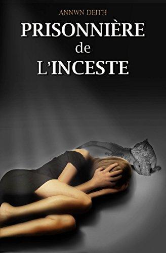 Prisonnière de l'Inceste (Histoire vraie) (French Edition)