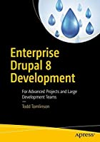 Enterprise Drupal 8 Development: For Advanced Projects and Large Development Teams Front Cover