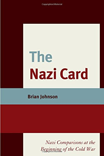 The Nazi Card: Nazi Comparisons at the Beginning of the Cold War