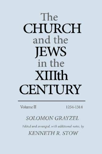 The Church and the Jews in the XIIIth Century: Volume II - 1254-1314 (Volume 2)