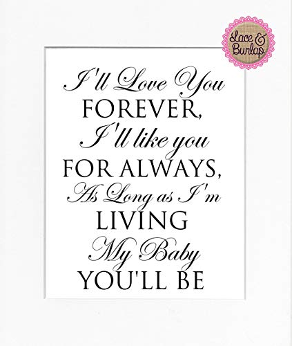 - 8x10 UNFRAMED PRINT I'll Love You Forever/Print Sign UNFRAMED/Nursery Wall Children's Bedroom Decor Modern Contemporary Sign Print Kid's Room White
