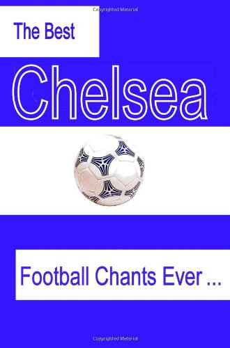 The Best Chelsea Football Chants Ever