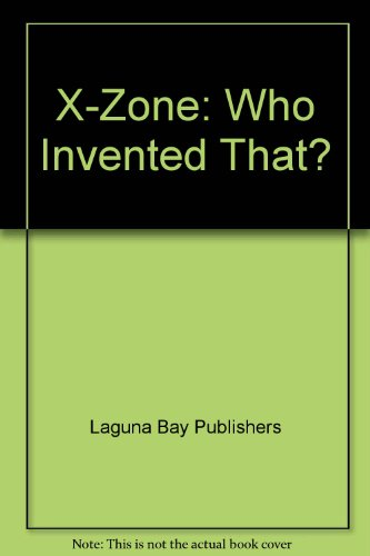 X-Zone: Who Invented That?