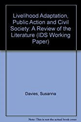 Livelihood Adaptation, Public Action and Civil Society: A Review of the Literature (IDS Working Paper)