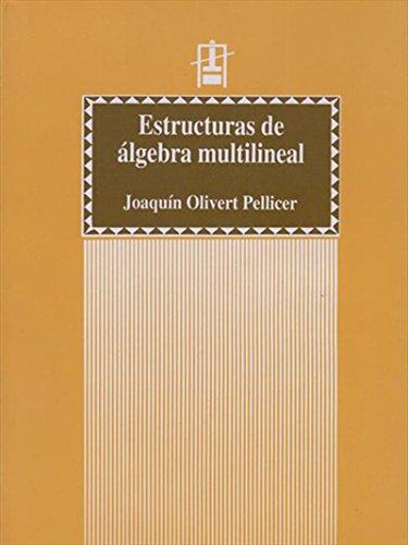 Descargar Libro Estructuras De álgebra Multilineal Joaquín Olivert Pellicer