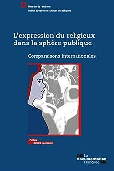 L'expression du religieux dans la sphère publique (SANS COLL - MIN) (French Edition) by [Ministère de l'intérieur]