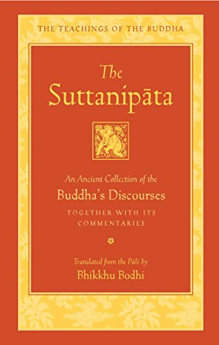 The Suttanipata: An Ancient Collection of the Buddha's Discourses Together with Its Commentaries (The Teachings of the Buddha)