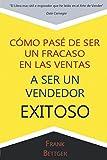 img - for Como Pase de Ser un fracaso en las Ventas a Ser un Vendedor Exitoso (Spanish Edition) book / textbook / text book