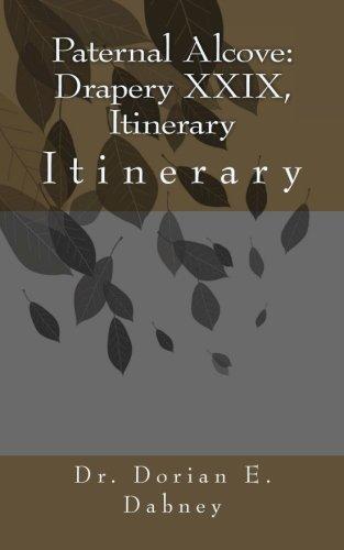 Paternal Alcove: Drapery XXIX, Itinerary: Itinerary