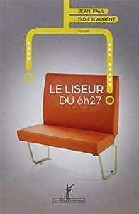 vignette de 'Le liseur du 6h27 (Jean-Paul Didierlaurent)'