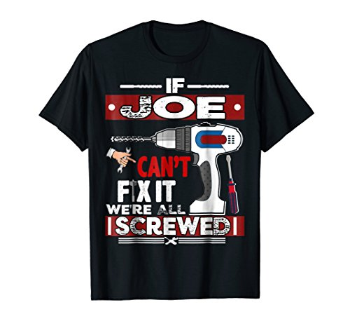 Joes Gift - If JOE Can't Fix it We're All Screwed-Fathers Day