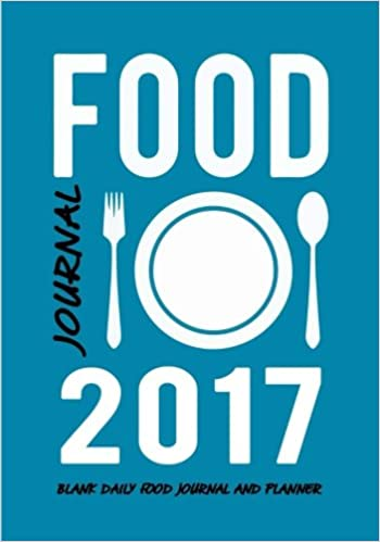 food journal 2017 blank daily food journal and planner complete