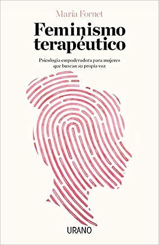 Feminismo terapéutico (Crecimiento personal): Amazon.es: MARÍA FORNET: Libros