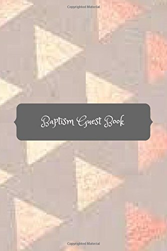 Download Baptism Guest Book: Lined message book,christening guest book,message book (Volume 46) pdf