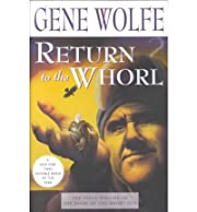 (RETURN TO THE WHORL ) By Wolfe, Gene…