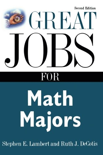 Great Jobs for Math Majors, Second ed. (Great Jobs Forâ| Series) (Great Jobs For...Series)
