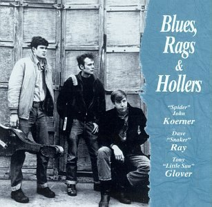 Blues Rags & Hollers by Koerner, Ray, Glover (1995) Audio CD