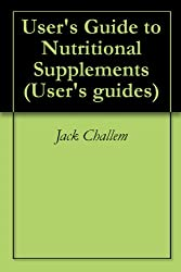 User's Guide to Nutritional Supplements (User's guides)