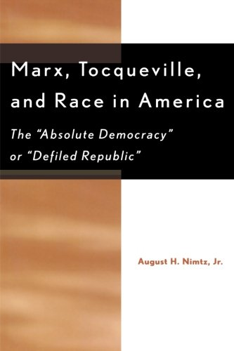 Marx, Tocqueville, and Race in America: The 'Absolute Democracy' or 'Defiled Republic'