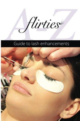 Flirties - A-Z Guide To Lash Enhancements by Britta Krueger (2014-08-05)